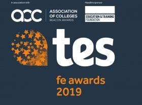 TES FE Awards 2019, in association with the Association of Colleges Beacon Awards and headline sponsor the Education and Training Foundation