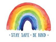 image of rainbow with words - stay safe be kind