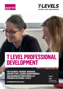Download the T Level Professional Development (TLPD) brochure to learn more about our offer to support staff delivering T Levels with the teaching skills, subject knowledge and confidence they need for the benefit of their learners.