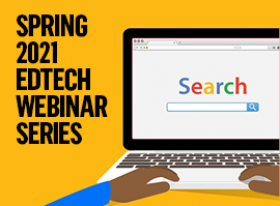 Spring 2021 EdTech webinars graphic