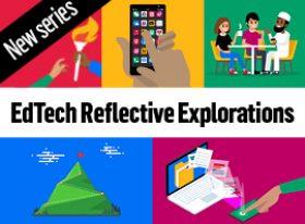 EdTech Reflective Explorations promotional graphic
